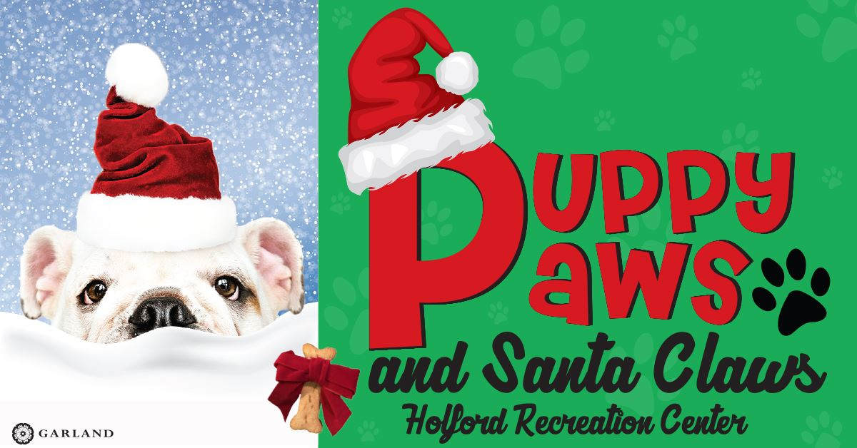 white dog with santa hat, text reads Puppy Paws and Santa Claws at Holford Recreation Center
